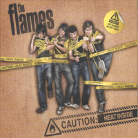 The Flames - Caution: Heat Inside