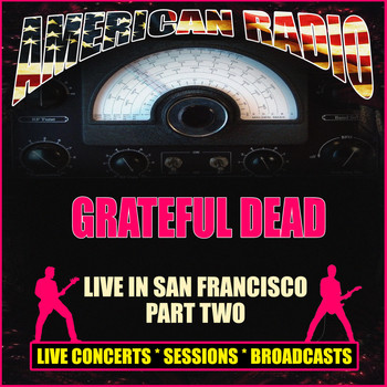Grateful Dead - Live in San Francisco Part Two (Live)