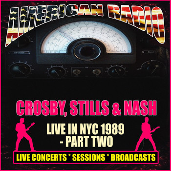 Crosby, Stills & Nash - Live In NYC 1989 - Part Two (Live)