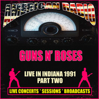 Guns N' Roses - Live in Indiana 1991 - Part Two (Live)