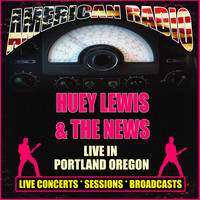 Huey Lewis & The News - Live in Portland, Oregon (Live)