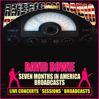 David Bowie - Seven Months in America Broadcasts (Live)