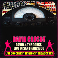 David Crosby - David & The Dorks Live in San Francisco (Live)