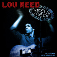 Lou Reed - Searchin' For A Good Time (Live 1976)