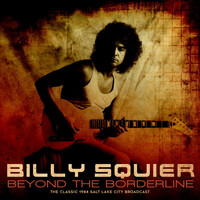Billy Squier - Beyond The Borderline (Live 1984)