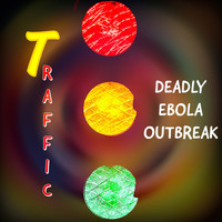 Deadly Ebola Outbreak - Traffic