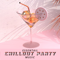 Chill Out 2016, Todays Hits, Dance Hits 2015 - Essentail Chillout Party Music
