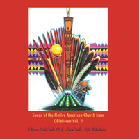 Oliver LittleCook, O.J. LittleCook & Kyle Robedeaux - Songs of the Native American Church from Oklahoma Vol. 6