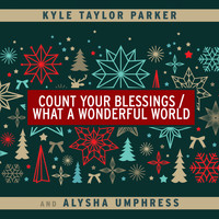 Kyle Taylor Parker and Alysha Umphress - Count Your Blessings / What a Wonderful World