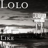 Lolo - Like Wow (Explicit)