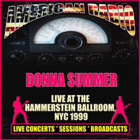 Donna Summer - Live At Hammerstein Ballroom, NYC 1999 (Live)