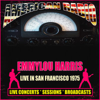 Emmylou Harris - Live In San Francisco 1975 (Live)