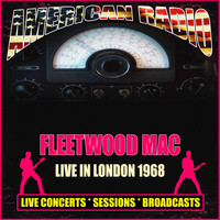 Fleetwood Mac - Live In London 1968 (Live)
