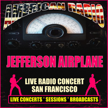 Jefferson Airplane - Live Radio Concert San Francisco (Live)
