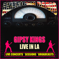 Gipsy Kings - Live in LA (Live)