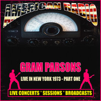 Gram Parsons - Live in New York 1973 - Part One (Live)
