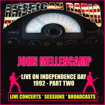 John Mellencamp - Live on Independence Day 1992 - Part Two (Live)
