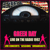 Green Day - Live on the Radio 1992 (Live)
