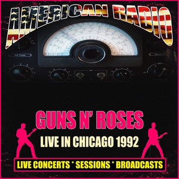 Guns N' Roses - Live In Chicago 1992 (Live)
