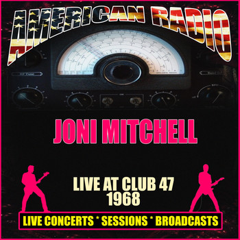 Joni Mitchell - Live At Club 47, 1968 (Live)