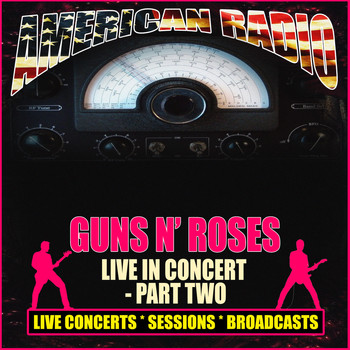 Guns N' Roses - Live in Concert - Part Two (Live)