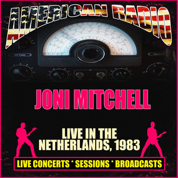 Joni Mitchell - Live in the Netherlands 1983 (Live)