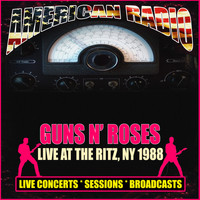 Guns N' Roses - Live at The Ritz, NY 1988 (Live)