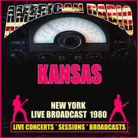 Kansas - New York Live Broadcast 1980 (Live)