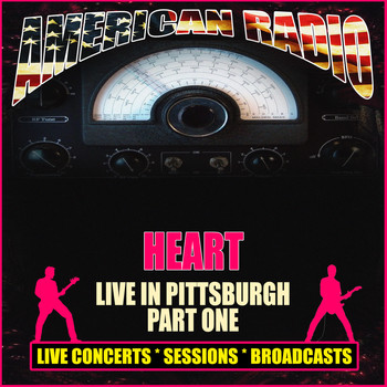 Heart - Live in Pittsburgh - Part One (Live)