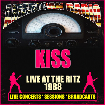 Kiss - Live At The Ritz 1988 (Live)
