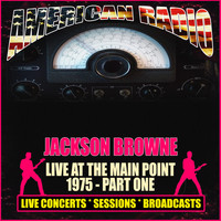 Jackson Browne - Live At The Main Point 1975 - Part One (Live)