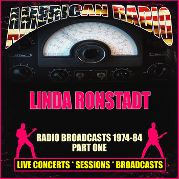 Linda Ronstadt - Radio Broadcasts 1974-84 Part One (Live)