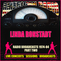 Linda Ronstadt - Radio Broadcasts 1974-84 Part Two (Live)