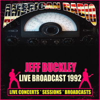 Jeff Buckley - Live Broadcast 1992 (Live)