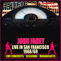 John Fahey - Live in San Francisco 1968/69 (Live)