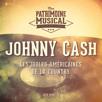 Johnny Cash - Les idoles américaines de la country : Johnny Cash, Vol. 5
