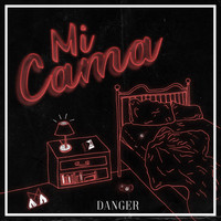Danger - Mi Cama (Explicit)