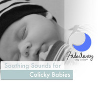 Fade Away Sleep Sounds - Soothing Sounds for Colicky Babies