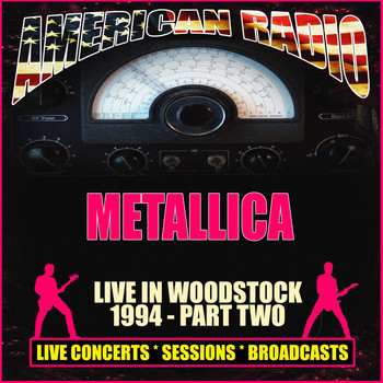 Metallica - Live at Woodstock 1994 - Part Two (Live)