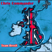 Chris Commander - Team Brexit (Explicit)