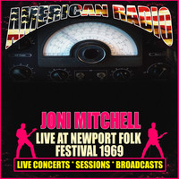Joni Mitchell - Live At Newport Folk Festival 1969 (Live)