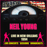 Neil Young - Live in New Orleans 1994 (Live)