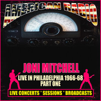 Joni Mitchell - Live in Philadelphia 1966-68 - Part One (Live)