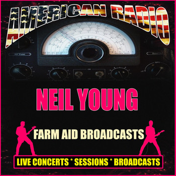 Neil Young - Farm Aid Broadcasts (Live)