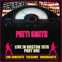 Patti Smith - Live In Boston 1976 - Part One (Live)