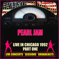 Pearl Jam - Live in Chicago 1992 - Part One (Live)
