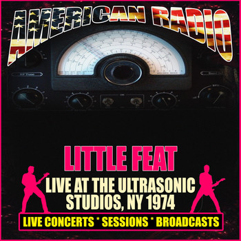 Little Feat - Live at Ultrasonic Studios New York, 1974 (Live)