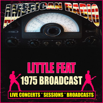 Little Feat - 1975 Broadcast (Live)