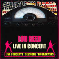 Lou Reed - Live In Concert (Live)