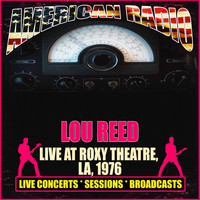 Lou Reed - Live At Roxy Theatre, LA, 1976 (Live)